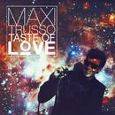 Taste Of Love/Maxi Trusso