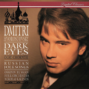 Dark Eyes - Russian Folksongs/Dmitri Hvorostovsky, Ossipov Russian Folk Orchestra, Nicolay Kalinin
