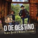 D De Destino/Almir Sater, Renato Teixeira