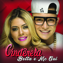 Cinderela (feat. MC Gui)/Bella