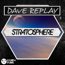 Stratosphere (Original Mix)/Dave Replay
