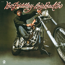Big Bad Bo/Bo Diddley
