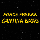 Cantina Band/Force Freaks
