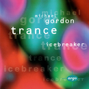 Gordon: Trance/Icebreaker