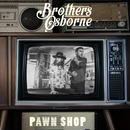 Pawn Shop/Brothers Osborne