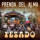 Prenda Del Alma/Pesado