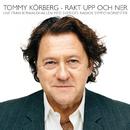 Rakt upp och ner (Live In Stockholm / 2007)/Tommy Körberg