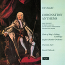 Handel: Coronation Anthems (Remastered 2015)/The Choir of King's College, Cambridge, English Chamber Orchestra, Sir David Willcocks