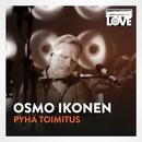 Pyhä toimitus (TV-ohjelmasta SuomiLOVE)/Osmo Ikonen, LOVEband