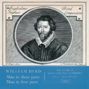 Byrd: Mass in 3 Parts; Mass in 4 Parts (Remastered 2015)/The Choir of King's College, Cambridge, Sir David Willcocks