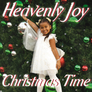 Christmas Time/Heavenly Joy