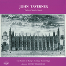 Taverner: Tudor Church Music; Croft: Burial Service/The Choir of King's College, Cambridge, Sir David Willcocks