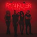 Pain Killer/Little Big Town
