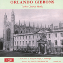 Orlando Gibbons: Tudor Church Music/The Choir of King's College, Cambridge, Sir David Willcocks, Simon Preston