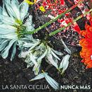 Nunca Más/La Santa Cecilia