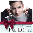 Régi Mese/Pál Dénes