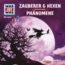 30: Zauberer & Hexen / Phänomene/Was Ist Was