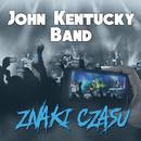 Znaki Czasu/John Kentucky Band