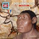 25: Der Urmensch / Eiszeiten/Was Ist Was