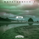 I'd Love To Change The World (Matstubs Remix)/Jetta