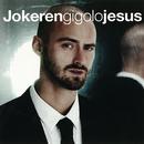 Gigolo Jesus/Jokeren