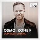 Sopivasti Lihava (TV-ohjelmasta SuomiLOVE)/Osmo Ikonen, LOVEband