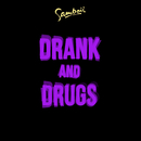 Drank and Drugs (feat. Mapei)/Samboii