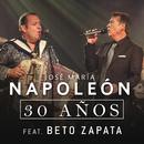 30 Años (feat. Beto Zapata)/José María Napoleón