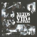 Vida Malvada/Xutos & Pontapés