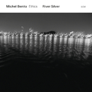 River Silver/Michel Benita, Ethics