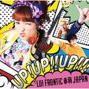 UP! UP!! UP!!!/LUI FRONTiC 赤羽JAPAN