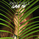 Save Me/Joan Thiele