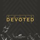 Fully Devoted (Live)/Life.Church Worship