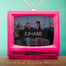 Juha88 (feat. Teflon Brothers)/Vilma Alina