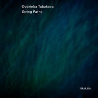 Tabakova: String Paths
