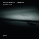 Night Sessions/The Dowland Project, John Potter