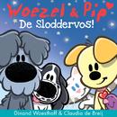 De Sloddervos!/Woezel & Pip, Dinand Woesthoff, Claudia de Breij