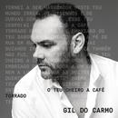 O Teu Cheiro A Café Torrado/Gil Do Carmo