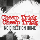 No Direction Home/Cheap Trick