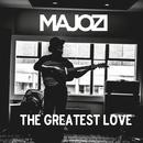 The Greatest Love/Majozi