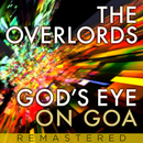 God's Eye On Goa (Remastered)/The Overlords