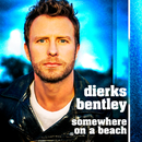 Somewhere On A Beach/Dierks Bentley