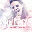 Puedo Jurarlo/Kika Edgar