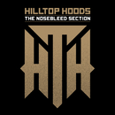 The Nosebleed Section/Hilltop Hoods