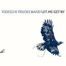 レット・ミー・ゲット・バイ/Tedeschi Trucks Band