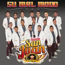 Su Mal Modo/La Poderosa Banda San Juan