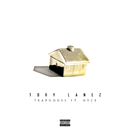Traphouse (feat. NYCE)/Tory Lanez