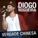 Verdade Chinesa (Ao Vivo)/Diogo Nogueira