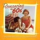 Romancing the 60's: Instrumental Renditions of Classic Love Songs of the 1960s/Jack Jezzro