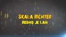 Redho Je La(Lyric Video)/Skala Richter